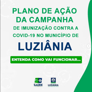 PLANO DE AÇÃO DA CAMPANHA DE IMUNIZAÇÃO CONTRA A COVID-19 NO MUNICÍPIO DE LUZIÂNIA