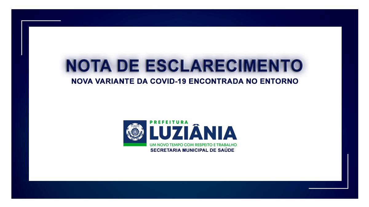 NOTA DE ESCLARECIMENTO SOBRE NOVA VARIANTE DA COVID-19 ENCONTRADA NO ENTORNO