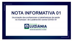 Read more about the article NOTA INFORMATIVA 01 – Imunização dos profissionais e trabalhadores de saúde no município de Luziânia-GO contra COVID-19