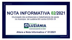 NOTA INFORMATIVA 02/2021 – Imunização dos profissionais e trabalhadores de saúde no município de Luziânia-GO, contra COVID-19 – Altera a Nota Informativa 01/2021