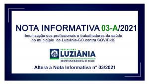 Read more about the article NOTA INFORMATIVA 03-A/2021 – Imunização contra a covid-19 do grupo de pessoas com COMORBIDADES, DEFICIÊNCIA PERMANENTE, GESTANTES e PUÉRPERAS.