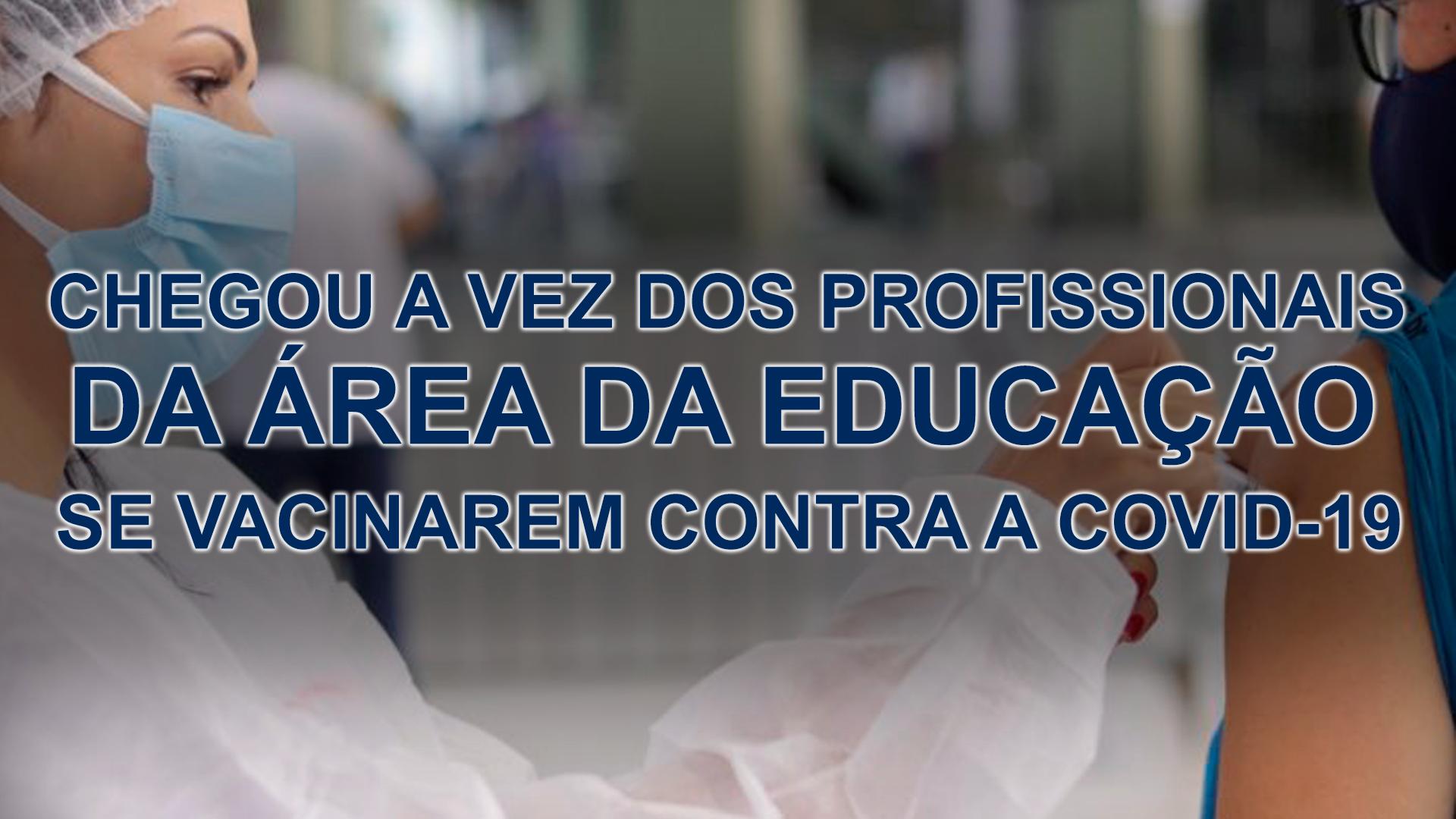 CADASTRO RESERVA PARA VACINA CONTRA A COVID-19 PARA O GRUPO DOS TRABALHADORES DA ÁREA DA EDUCAÇÃO DO ENSINO BÁSICO E SUPERIOR EM LUZIÂNIA.