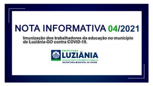 NOTA INFORMATIVA Nº 4 / 2021 – SMS – Imunização dos trabalhadores da educação no município de Luziânia-GO contra COVID-19.