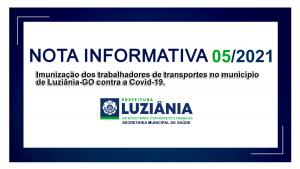 Read more about the article NOTA INFORMATIVA Nº 05/2021 – SMS – Imunização dos trabalhadores de transportes no município de Luziânia-GO contra a Covid-19.