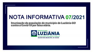 Read more about the article NOTA INFORMATIVA Nº 07/2021 – SMS – Imunização da população do município de Luziânia-GO contra a Covid-19 por faixa etária.