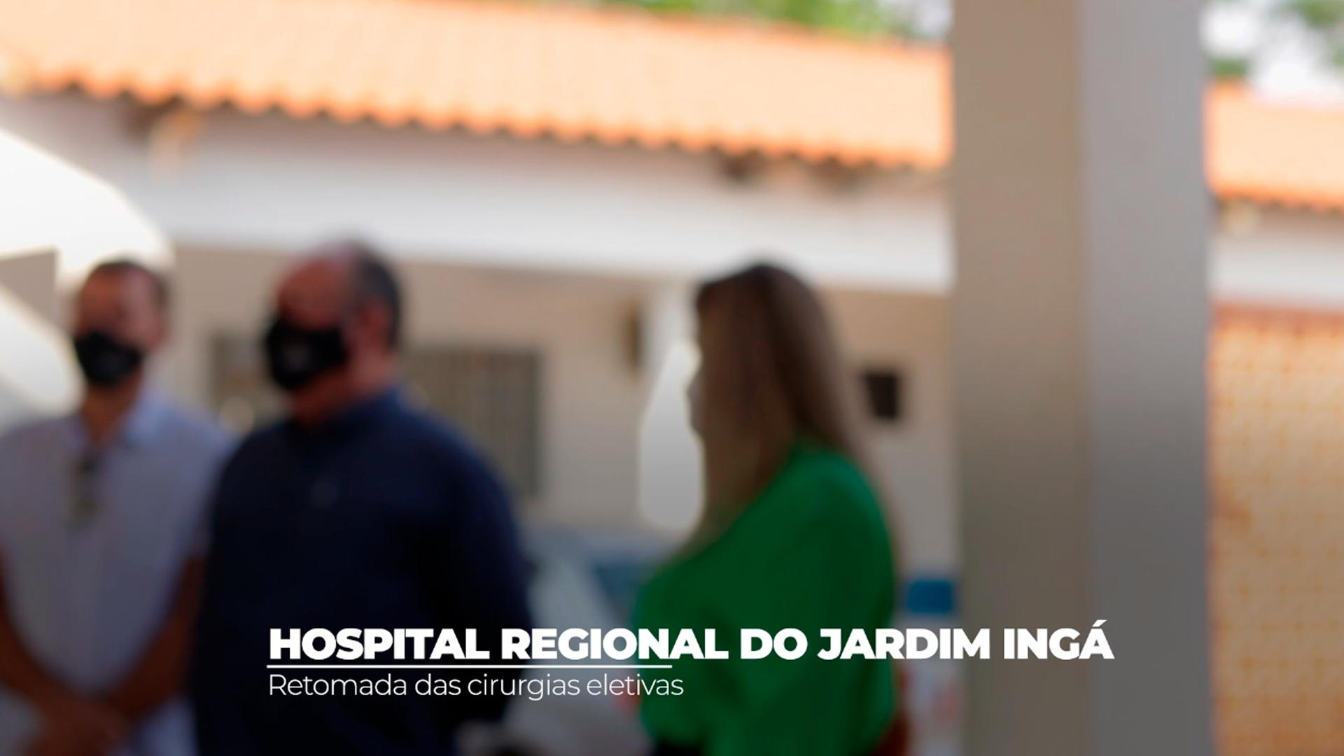 You are currently viewing HOSPITAL REGIONAL DO JARDIM INGÁ RETOMA CIRURGIAS ELETIVAS