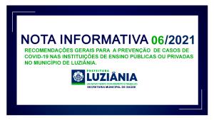 Read more about the article NOTA INFORMATIVA Nº 06/2021 – SMS – Recomendações gerais para a prevenção de casos de Covid-19 nas instituições de ensino públicas ou privadas no município de Luziânia.